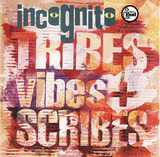 Tribes, Vibes and Scribes - Incognito