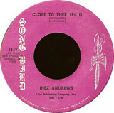 Close To Thee - Inez Andrews