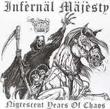 Nigrescent Years of Chaos - Infernäl Mäjesty
