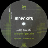 Good Life (Buena Vida) (The Ian Pooley / Gary D. Mixes) - Inner City