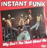 Why Don't You Think About Me / Punk Rockin' - Instant Funk