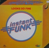 Looks So Fine - Instant Funk