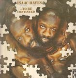 ...To Be Continued - Isaac Hayes