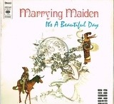 Marrying Maiden - It's A Beautiful Day