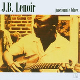 Passionate Blues - J.B. Lenoir