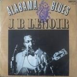 Alabama Blues - J.B. Lenoir