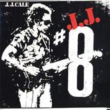 #8 - J.J. Cale