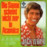Die Sonne Scheint Nicht Nur In Acapulco - Jack White