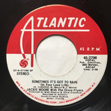 Sometimes It's Got To Rain (In Your Love Life) - Jackie Moore With The Dixie Flyers