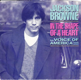 In The Shape Of A Heart - Jackson Browne