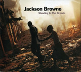 Standing in the Breach - Jackson Browne