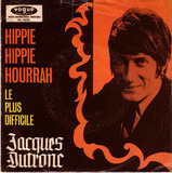 Hippie Hippie Hourrah / Le Plus Difficile - Jacques Dutronc
