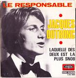 Le Responsable / Laquelle Des Deux Est La Plus Snob - Jacques Dutronc