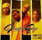 i got it 2 - jagged edge