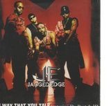 the way that you talk - Jagged Edge