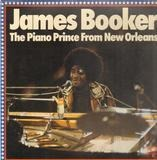 The Piano Prince From New Orleans - James Booker