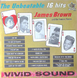 The Unbeatable - 16 Hits - James Brown & The Famous Flames