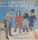 I Can't Stand Myself When You Touch Me - James Brown & The Famous Flames