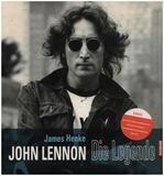 John Lennon. Die Legende - James Henke
