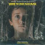 Where The River Runs Black (Original Motion Picture Soundtrack) - James Horner