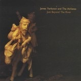 Just Beyond the River - James Yorkston And The Athletes