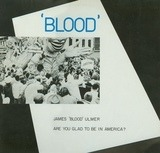 Are You Glad to Be in America? - James Blood Ulmer