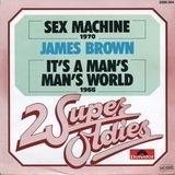 Sex Machine / It's A Man's Man's World - James Brown