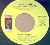 You Think You're Hot Stuff/Don't Talk About Jody - Jean Knight