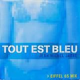 Tout Est Bleu (Eiffel 65 Mix) - Jean-Michel Jarre