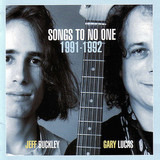 Songs To No One 1991-1992 - Jeff Buckley & Gary Lucas