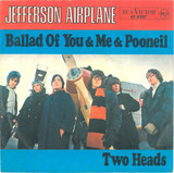 Ballad Of You & Me & Pooneil / Two Heads - Jefferson Airplane