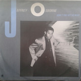 Don't You Get So Mad - Jeffrey Osborne