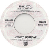 Stay With Me Tonight / Don't You Get So Mad - Jeffrey Osborne