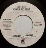On The Wings Of Love / I Really Don't Need No Light - Jeffrey Osborne