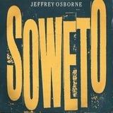 Soweto - Jeffrey Osborne