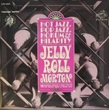 Hot Jazz, Pop Jazz, Hokum And Hilarity - Jelly Roll Morton