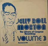 The Library Of Congress Recordings Volume 3 - Jelly Roll Morton