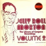 The Library Of Congress Recordings Volume 2 - Jelly Roll Morton