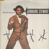 Don't Ever Leave Me - Jermaine Stewart