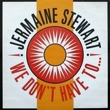 We Don't Have To... - Jermaine Stewart
