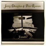 Yonder - Jerry Douglas & Peter Rowan