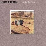 Under the Wire - Jerry Douglas