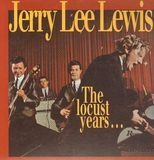 The Locust Years... And The Return To The Promised Land - Jerry Lee Lewis