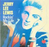 Rockin' My Life Away - Jerry Lee Lewis