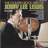 The Golden  Rock Hits Of Jerry Lee Lewis - Jerry Lee Lewis
