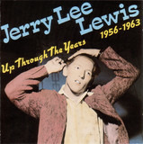 Up Through The Years, 1956-1963 - Jerry Lee Lewis