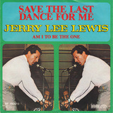 Save The Last Dance For Me / Am I To Be The One - Jerry Lee Lewis