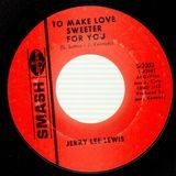 To Make Love Sweeter For You / Let's Talk About Us - Jerry Lee Lewis