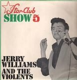 Star-Club Show 5 - Jerry Williams & The Violents
