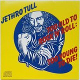 Too Old To Rock N' Roll: Too Young To Die - Jethro Tull